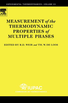 Measurement of the Thermodynamic Properties of Multiple Phases: Volume 7 - Experimental Thermodynamics (Hardback)