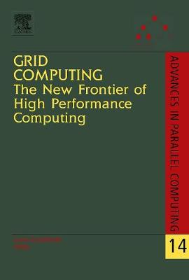Grid Computing: The New Frontier of High Performance Computing: Volume 14 - Advances in Parallel Computing (Hardback)