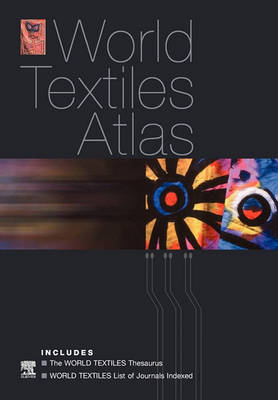 World Textiles Atlas: World Textiles Atlas World Textiles Thesaurus and List of Journals Indexed (Paperback)
