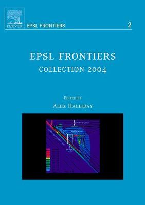EPSL Frontiers: Volume 2: Collection 2004 - EPSL Frontiers (Hardback)