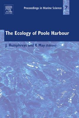 The Ecology of Poole Harbour: Volume 7 - Proceedings in Marine Science (Hardback)