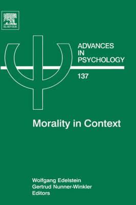 Morality in Context: Volume 137 - Advances in Psychology (Hardback)
