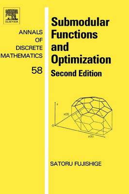 Submodular Functions and Optimization: Volume 58 - Annals of Discrete Mathematics (Hardback)