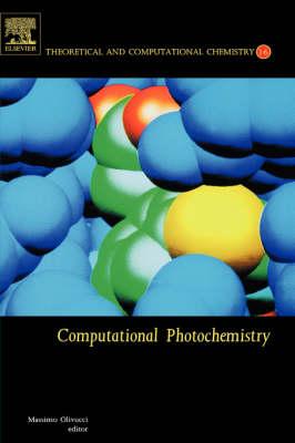 Computational Photochemistry: Volume 16 - Theoretical and Computational Chemistry (Hardback)