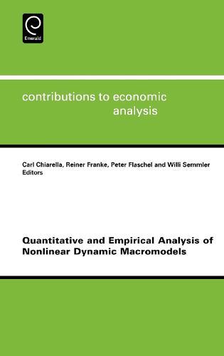 Quantitative and Empirical Analysis of Nonlinear Dynamic Macromodels - Contributions to Economic Analysis 277 (Hardback)