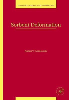 Sorbent Deformation - Interface Science and Technology v. 13 (Hardback)