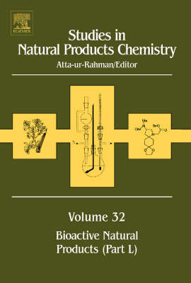 Bioactive Natural Products: Pt. L - Studies in Natural Products Chemistry v. 32 (Hardback)