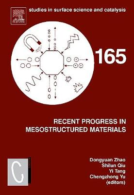 Recent Progress in Mesostructured Materials: Volume 165: Proceedings of the 5th International Mesostructured Materials Symposium (IMMS 2006) Shanghai, China, August 5-7, 2006 - Studies in Surface Science and Catalysis (Hardback)