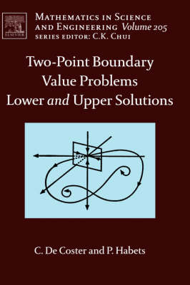 Two-Point Boundary Value Problems: Lower and Upper Solutions: Volume 205 - Mathematics in Science & Engineering (Hardback)
