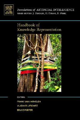 Handbook of Knowledge Representation: Volume 1 - Foundations of Artificial Intelligence (Hardback)