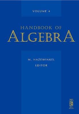 Handbook of Algebra: Volume 4 - Handbook of Algebra (Hardback)