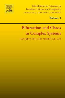 Bifurcation and Chaos in Complex Systems: Volume 1 - Edited Series on Advances in Nonlinear Science and Complexity (Hardback)