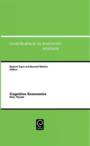 Cognitive Economics: New Trends - Contributions to Economic Analysis 280 (Hardback)
