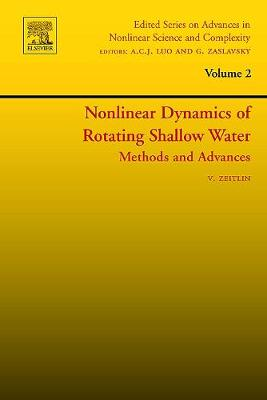 Nonlinear Dynamics of Rotating Shallow Water: Methods and Advances: Volume 2 - Edited Series on Advances in Nonlinear Science and Complexity (Hardback)