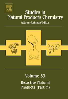 Studies in Natural Products Chemistry: Volume 33: Bioactive Natural Products (Part M) - Studies in Natural Products Chemistry (Hardback)