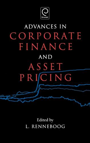 Advances in Corporate Finance and Asset Pricing (Hardback)