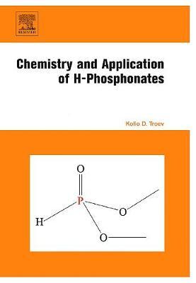 Chemistry and Application of H-Phosphonates (Hardback)