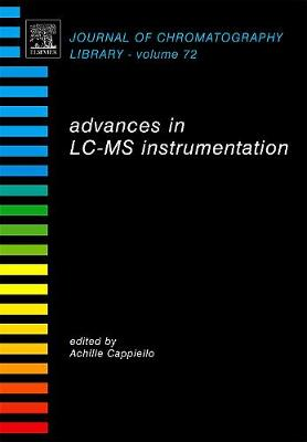 Advances in LC-MS Instrumentation: Volume 72 - Journal of Chromatography Library (Hardback)