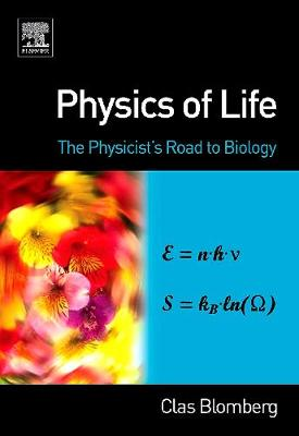 Physics of Life: The Physicist's Road to Biology (Hardback)