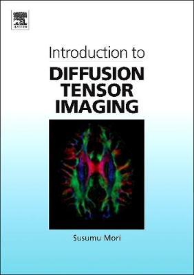 Introduction to Diffusion Tensor Imaging (Hardback)
