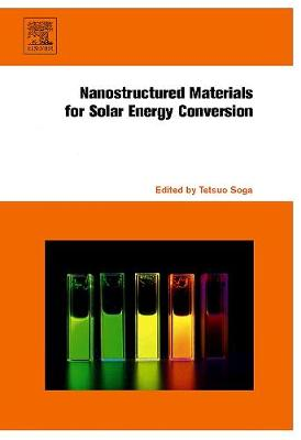 Nanostructured Materials for Solar Energy Conversion (Hardback)