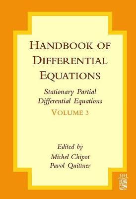 Handbook of Differential Equations: Stationary Partial Differential Equations - Handbook of Differential Equations: Stationary Partial Differential Equations v. 3 (Hardback)