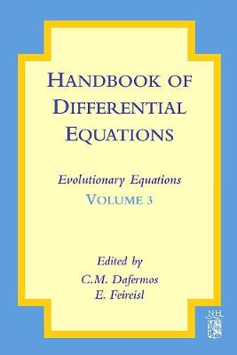 Handbook of Differential Equations: Handbook of Differential Equations: Evolutionary Equations: Vol. 3 Volume 3 - Handbook of Differential Equations: Evolutionary Equations (Hardback)