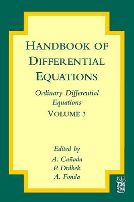 Handbook of Differential Equations: Ordinary Differential Equations: Volume 3 - Handbook of Differential Equations: Ordinary Differential Equations (Hardback)