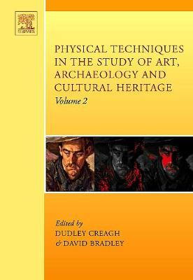 Physical Techniques in the Study of Art, Archaeology and Cultural Heritage: Volume 2 - Physical Techniques in the Study of Art, Archaeology and Cultural Heritage (Hardback)