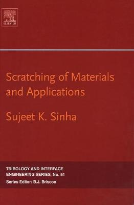 Scratching of Materials and Applications: Volume 51 - Tribology and Interface Engineering (Hardback)