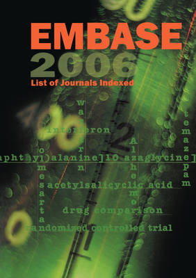 EMBASE List of Journals Indexed 2006 - EMBASE List of Journals Indexed (Paperback)