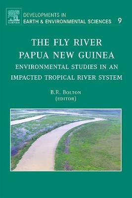 The Fly River, Papua New Guinea: Volume 9: Environmental Studies in an Impacted Tropical River System - Developments in Earth and Environmental Sciences (Hardback)