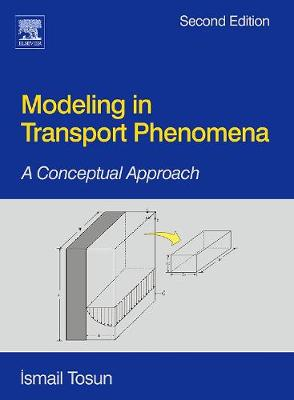 Modeling in Transport Phenomena: A Conceptual Approach (Paperback)