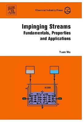 Impinging Streams: Fundamentals, Properties and Applications (Hardback)