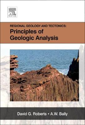 Regional Geology and Tectonics: Principles of Geologic Analysis - Regional Geology and Tectonics (Hardback)