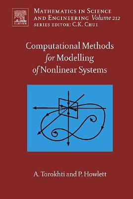Computational Methods for Modeling of Nonlinear Systems by Anatoli Torokhti and Phil Howlett: Volume 212 - Mathematics in Science & Engineering (Hardback)
