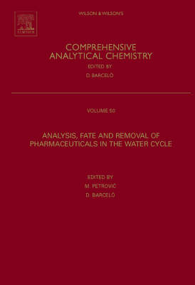Analysis, Fate and Removal of Pharmaceuticals in the Water Cycle - Comprehensive Analytical Chemistry 62 (Hardback)
