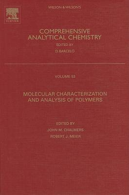 Molecular Characterization and Analysis of Polymers: Volume 53 - Comprehensive Analytical Chemistry (Hardback)