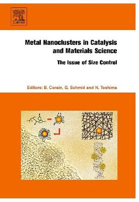 Metal Nanoclusters in Catalysis and Materials Science: The Issue of Size Control (Hardback)