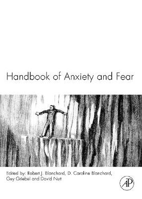 Handbook of Anxiety and Fear: Volume 17 - Handbook of Behavioral Neuroscience (Hardback)