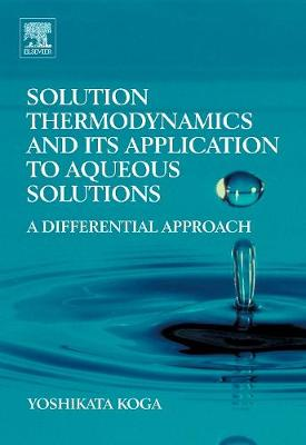 Solution Thermodynamics and its Application to Aqueous Solutions: A Differential Approach (Paperback)