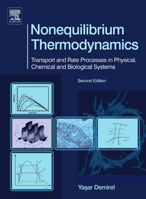 Nonequilibrium Thermodynamics: Transport and Rate Processes in Physical, Chemical and Biological Systems (Hardback)