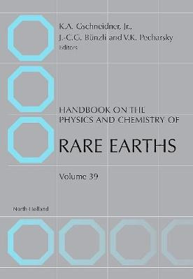 Handbook on the Physics and Chemistry of Rare Earths: Volume 39 - Handbook on the Physics & Chemistry of Rare Earths (Hardback)