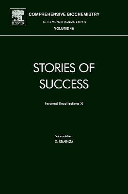 Stories of Success: Stories of Success Personal Recollections: v. 11 Volume 46 - Comprehensive Biochemistry (Hardback)