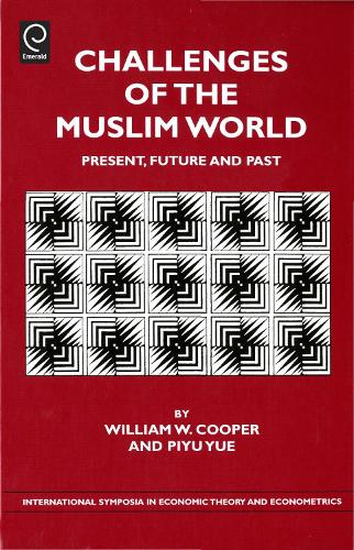Challenges of the Muslim World: Present, Future and Past - International Symposia in Economic Theory and Econometrics 19 (Hardback)