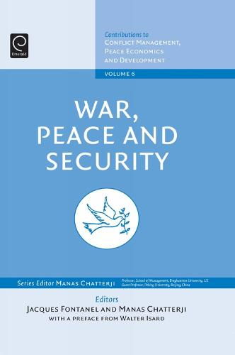 War, Peace, and Security - Contributions to Conflict Management, Peace Economics and Development 6 (Hardback)