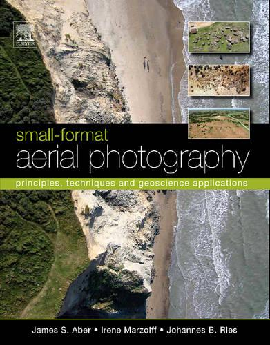 Small-Format Aerial Photography: Principles, Techniques and Geoscience Applications (Hardback)
