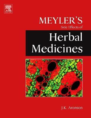 Meyler's Side Effects of Herbal Medicines (Hardback)
