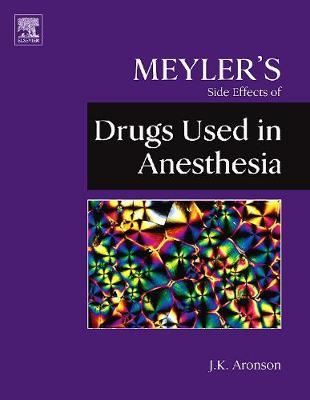 Meyler's Side Effects of Drugs Used in Anesthesia (Hardback)