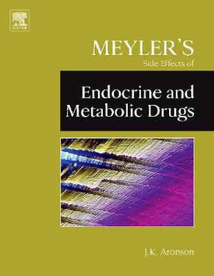Meyler's Side Effects of Endocrine and Metabolic Drugs (Hardback)